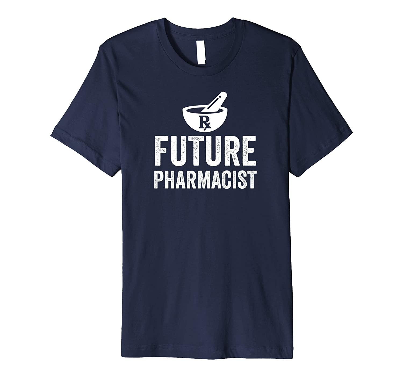 Future Pharmacist - Funny Pharmacy Student T-Shirt-TD