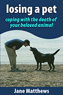 When your pet dies a guide to mourning remembering and healing losing a pet coping with the death of your beloved animal fandeluxe Document