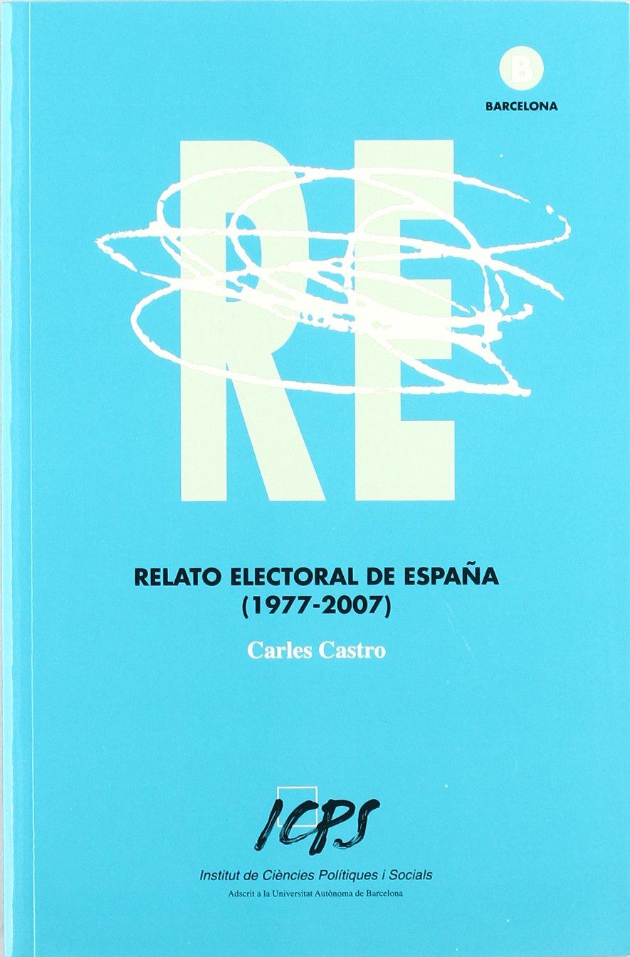 Relato electoral de España: Amazon.es: Castro Sanz, Carles: Libros