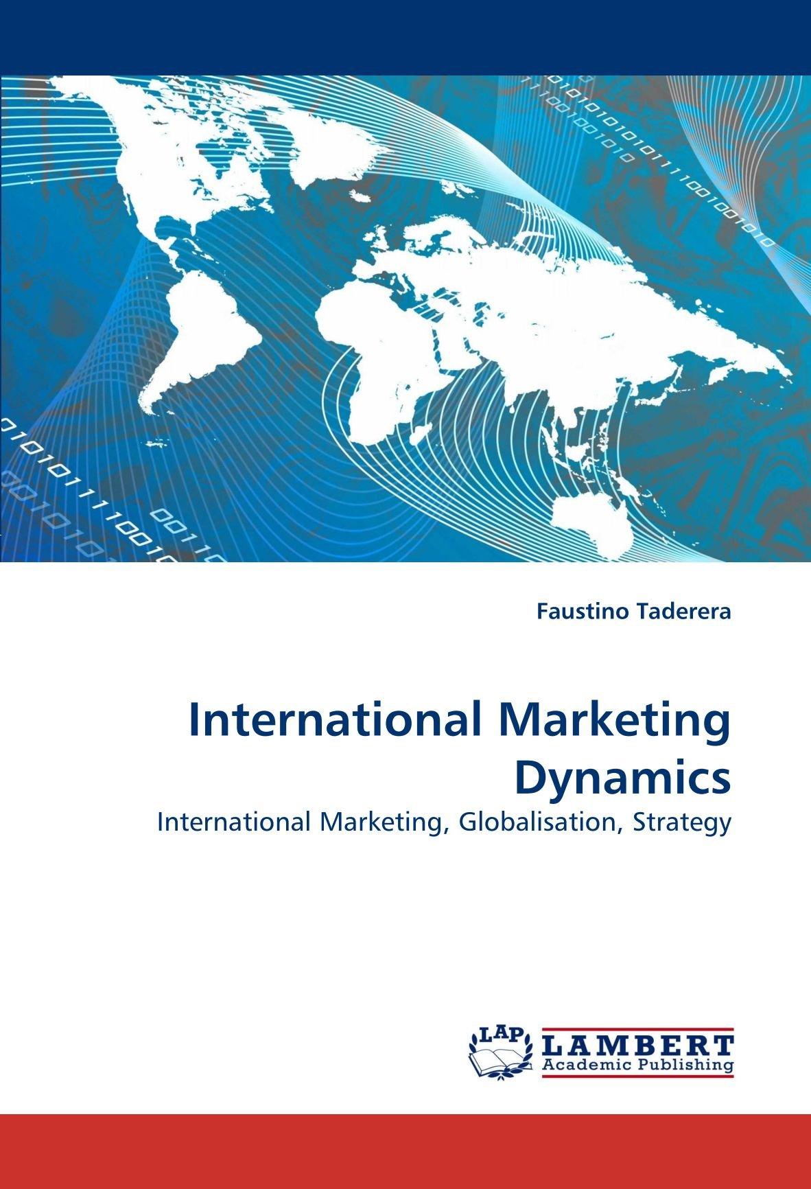 Read Online International Marketing Dynamics: International Marketing, Globalisation, Strategy pdf epub