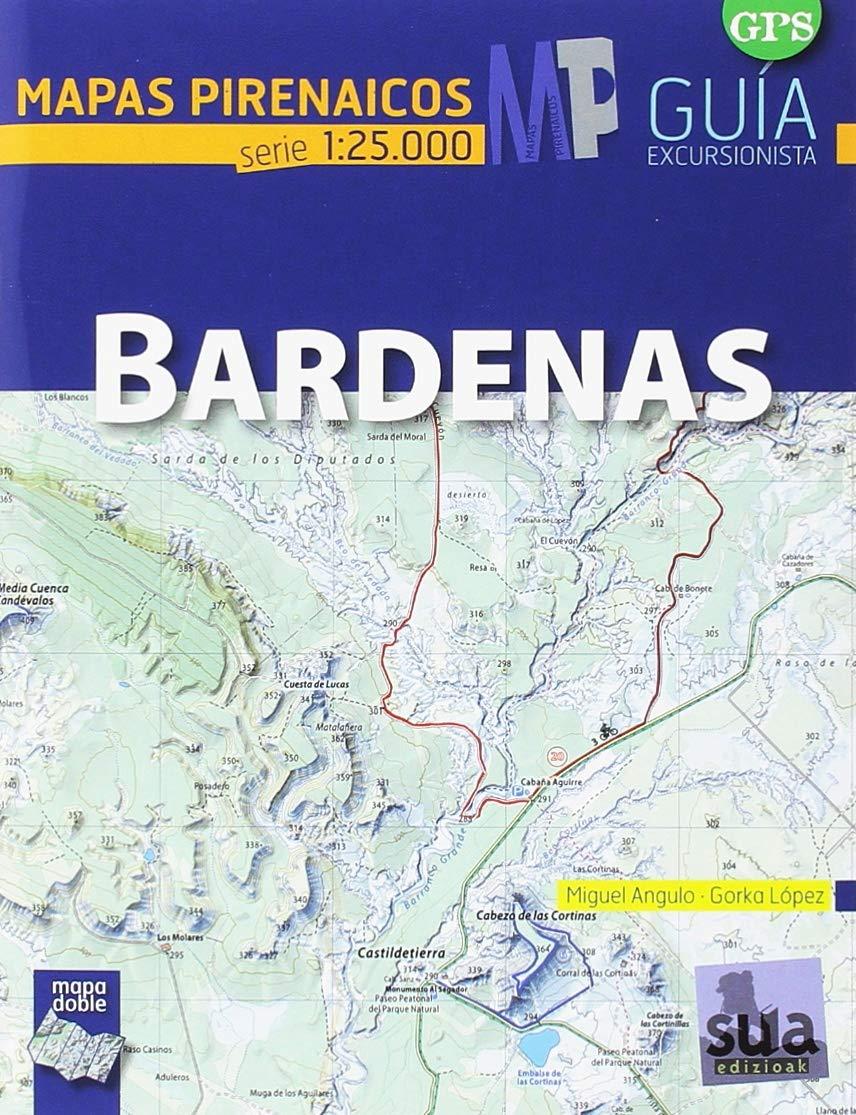 Bardenas (Mapas Pirenaicos) Tapa blanda – 26 sep 2018 Gorka Lopez Calleja Miguel Angulo Bernard Sua Edizioak 8482166395