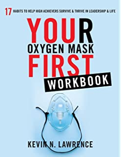 Amazon your oxygen mask first 17 habits to help high achievers your oxygen mask first workbook fandeluxe Gallery