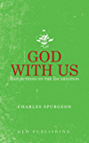 God With Us: Reflections on the Incarnation