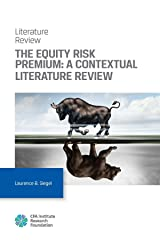 The Equity Risk Premium: A Contextual Literature Review (Research Foundation Literature Reviews) Kindle Edition