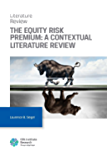The Equity Risk Premium: A Contextual Literature Review (Research Foundation Literature Reviews)