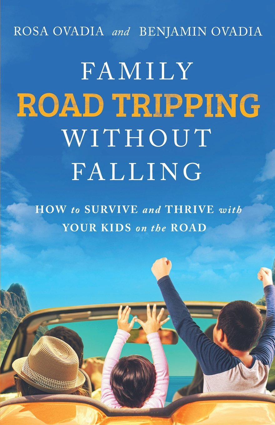 Download Family Road Tripping Without Falling: How to Survive and Thrive with Your Kids on the Road pdf