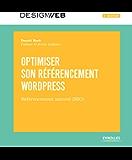 Optimiser son référencement WordPress: Référencement naturel (SEO) (Design web) (French Edition)
