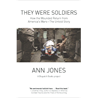 They Were Soldiers: How the Wounded Return from America's Wars (Dispatch Books)