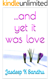 .and yet it was love