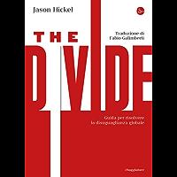 The Divide. Guida per risolvere la disuguaglianza globale (La cultura)