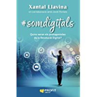 somdigitals: Quins seran els protagonistes de la Revolució digital (Catalan Edition)