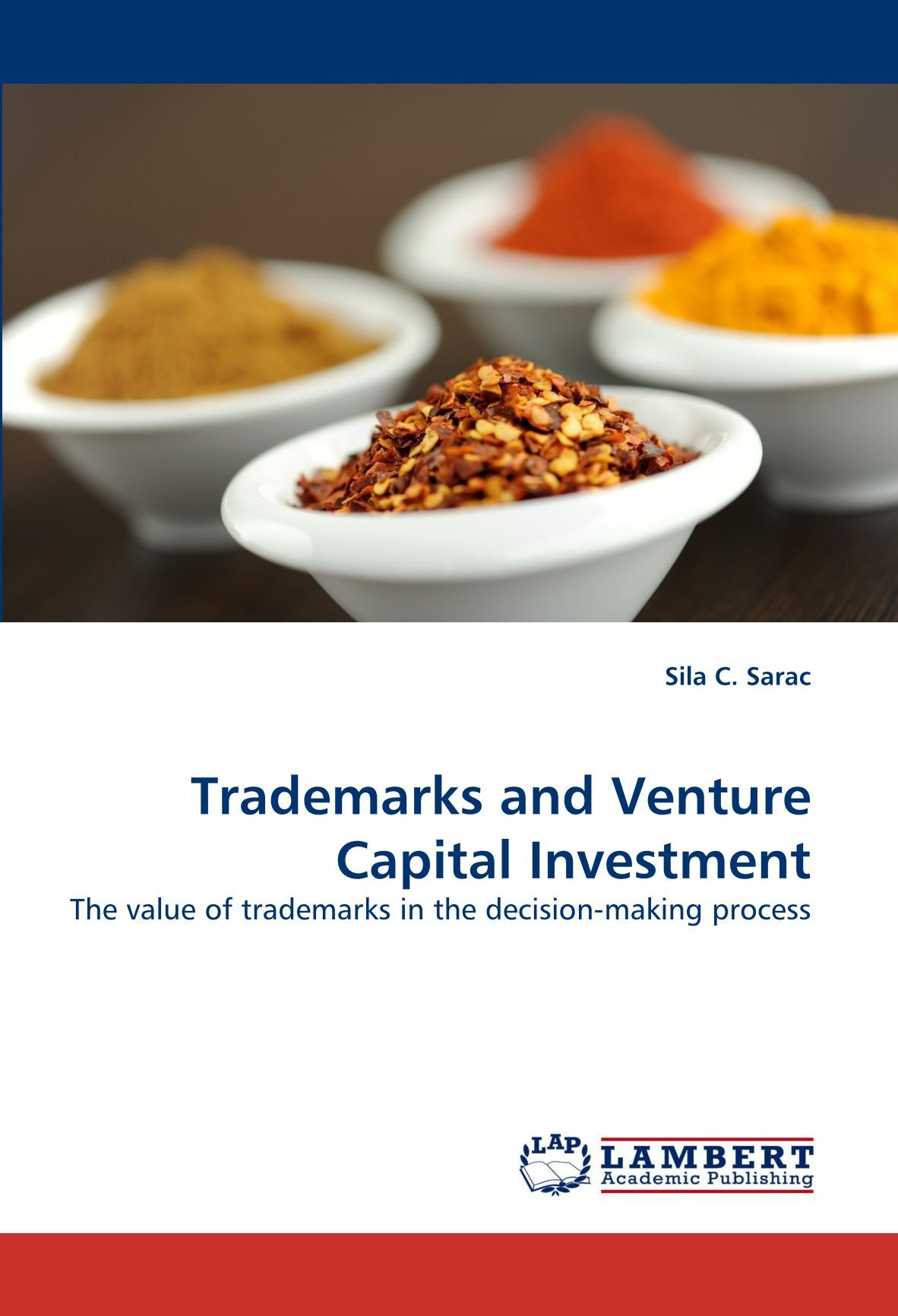 Trademarks and Venture Capital Investment: The value of trademarks in the decision-making process