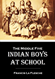 The Middle Five: Indian Boys at School (1900) (Linked Table of Contents) (English Edition)