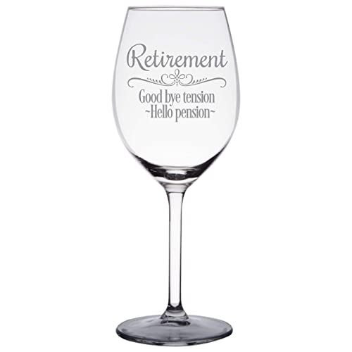 Retirement Gift Wine Glass for Women, Co-Workers, Boss, Goodbye Tension, Hello Pension Etched Wine Glass - WG16