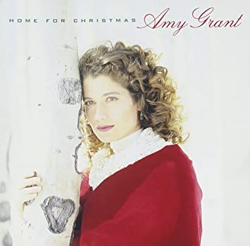home for christmas - Amy Grant Home For Christmas