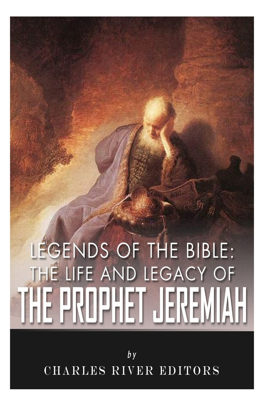 The Prophet Jeremiah: a biography. Book of the Cry of Jeremiah 38