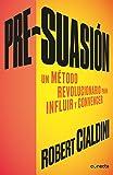 Pre-suasion/Per-suation (Spanish Edition)