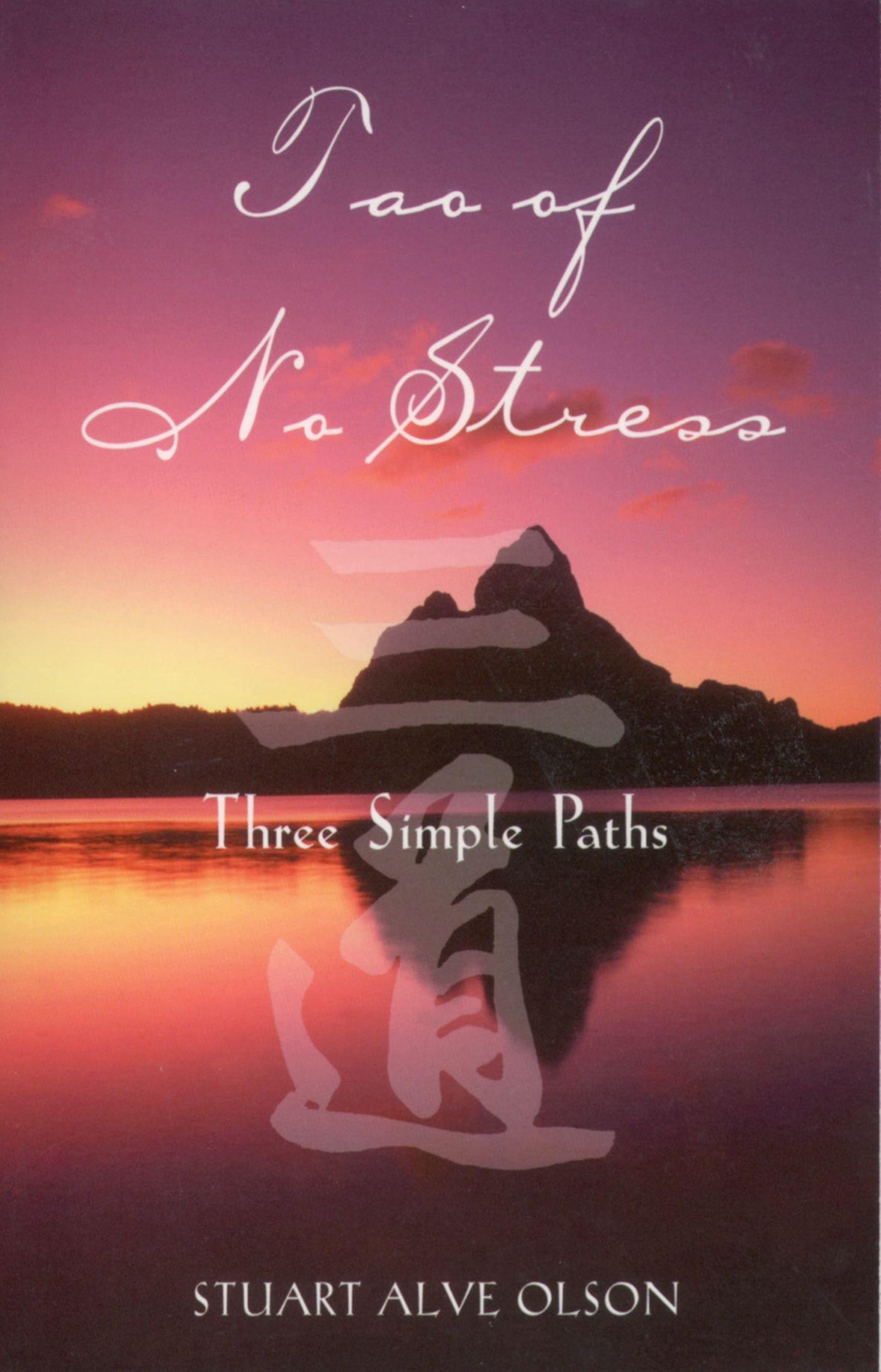 Tao of No Stress: Three Simple Paths pdf epub