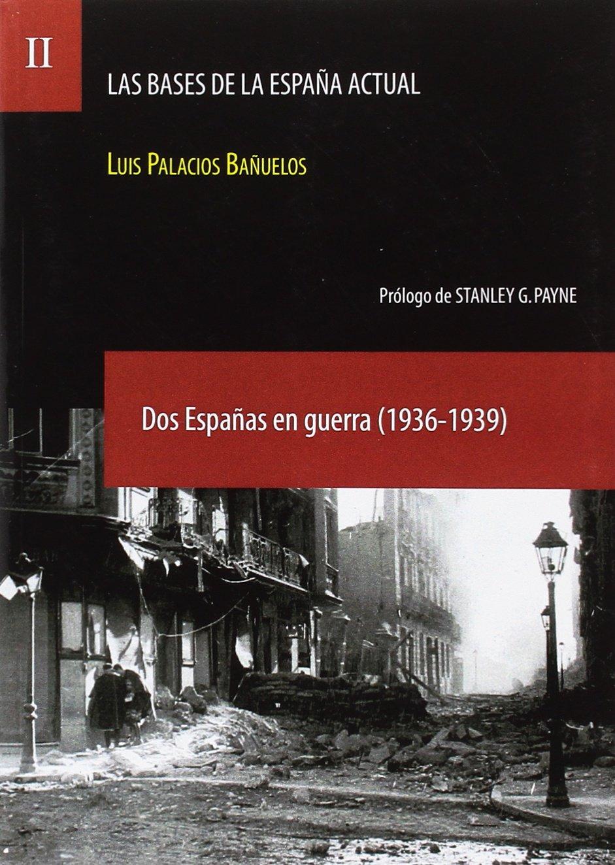 Las Bases De La EspaÑa Actual: Amazon.es: Luis Palacios BaÑuelos, Luis Palacios BaÑuelos: Libros