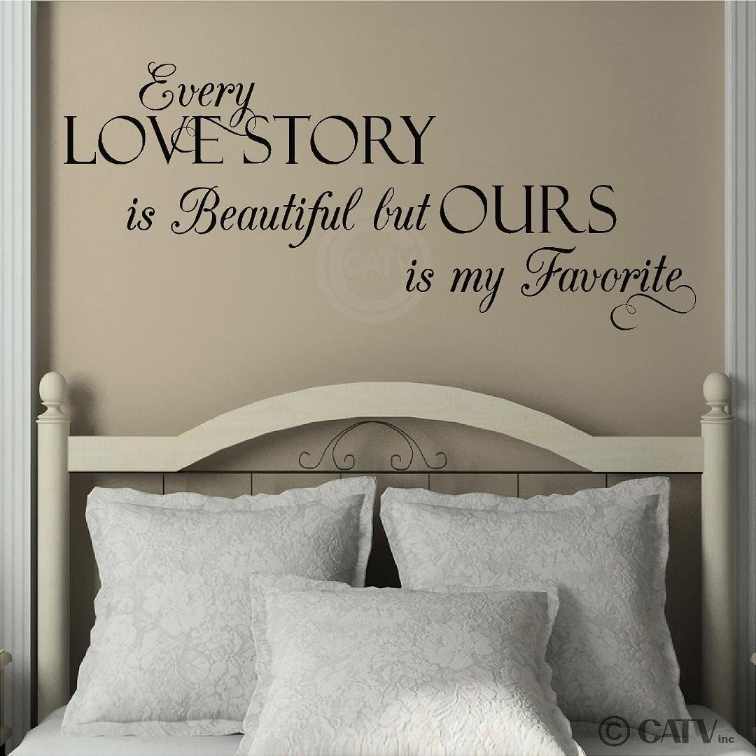 Every Love Story is Beautiful, but Ours is My Favorite Vinyl Lettering Wall Decal Sticker (Style A 16