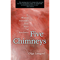 Five Chimneys: A Woman Survivor's True Story of Auschwitz (English Edition)