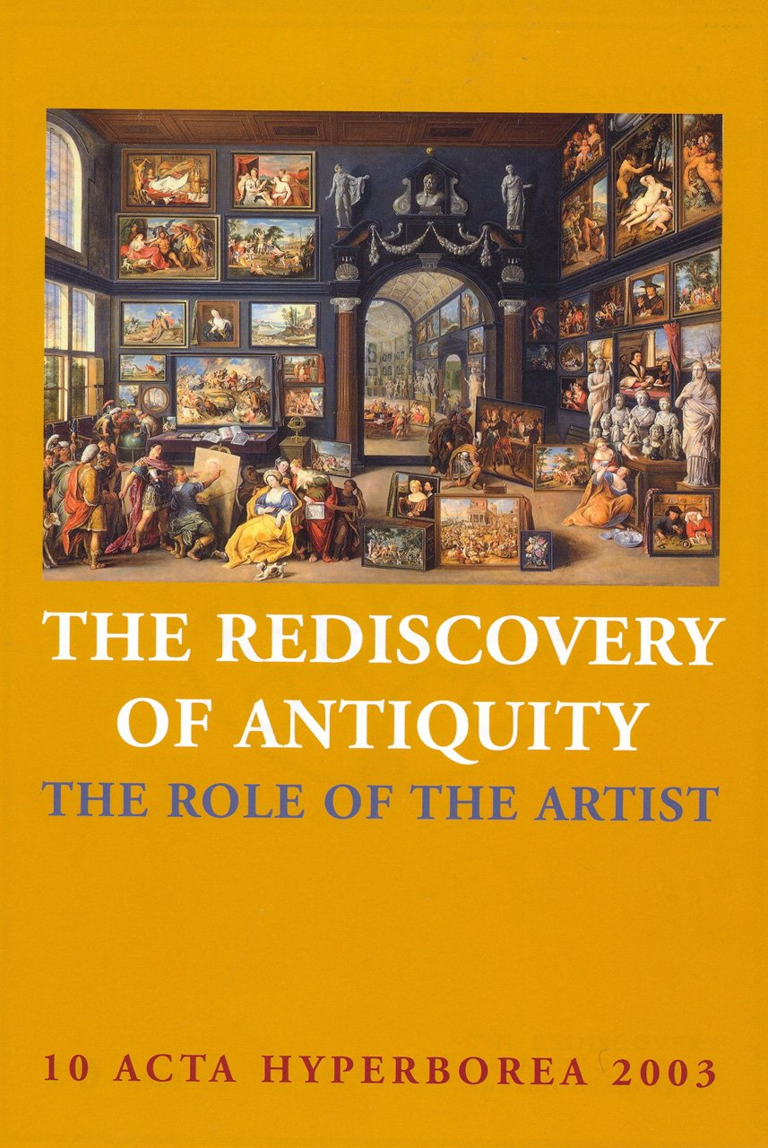 The Rediscovery of Antiquity: The Role of the Artist (Acta Hyperborea) pdf epub