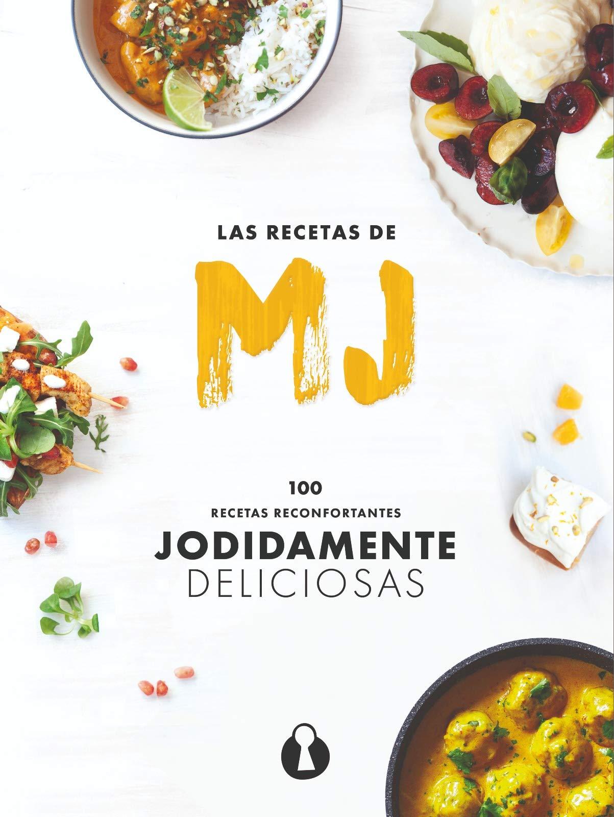 Las Recetas de MJ: 100 recetas reconfortantes jodidamente deliciosas (Hilos de Ariadna)