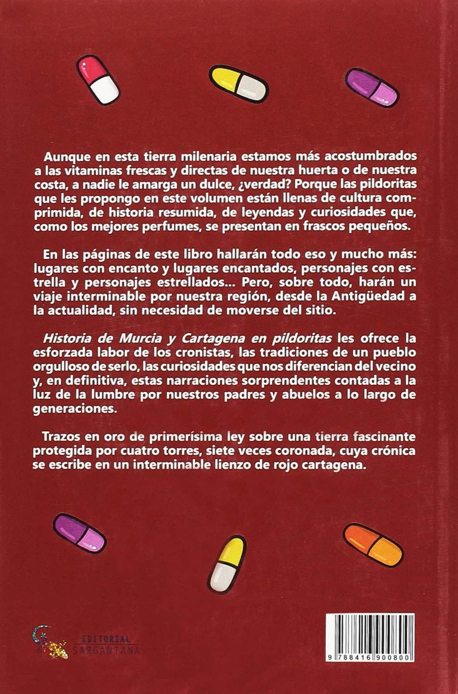 Historia de Murcia y Cartagena en pildoritas: Amazon.es: José Vilaseca Haro: Libros