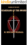 Guardians of the Sword (Raiders of the Dawn Book 2)
