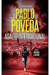 Asalto Internacional: Un thriller de espías (Serie Dana Laine nº 2) (Spanish Edition) Kindle Edition