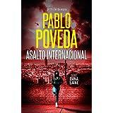 Asalto Internacional: Un thriller de espías (Serie Dana Laine nº 2) (Spanish Edition)