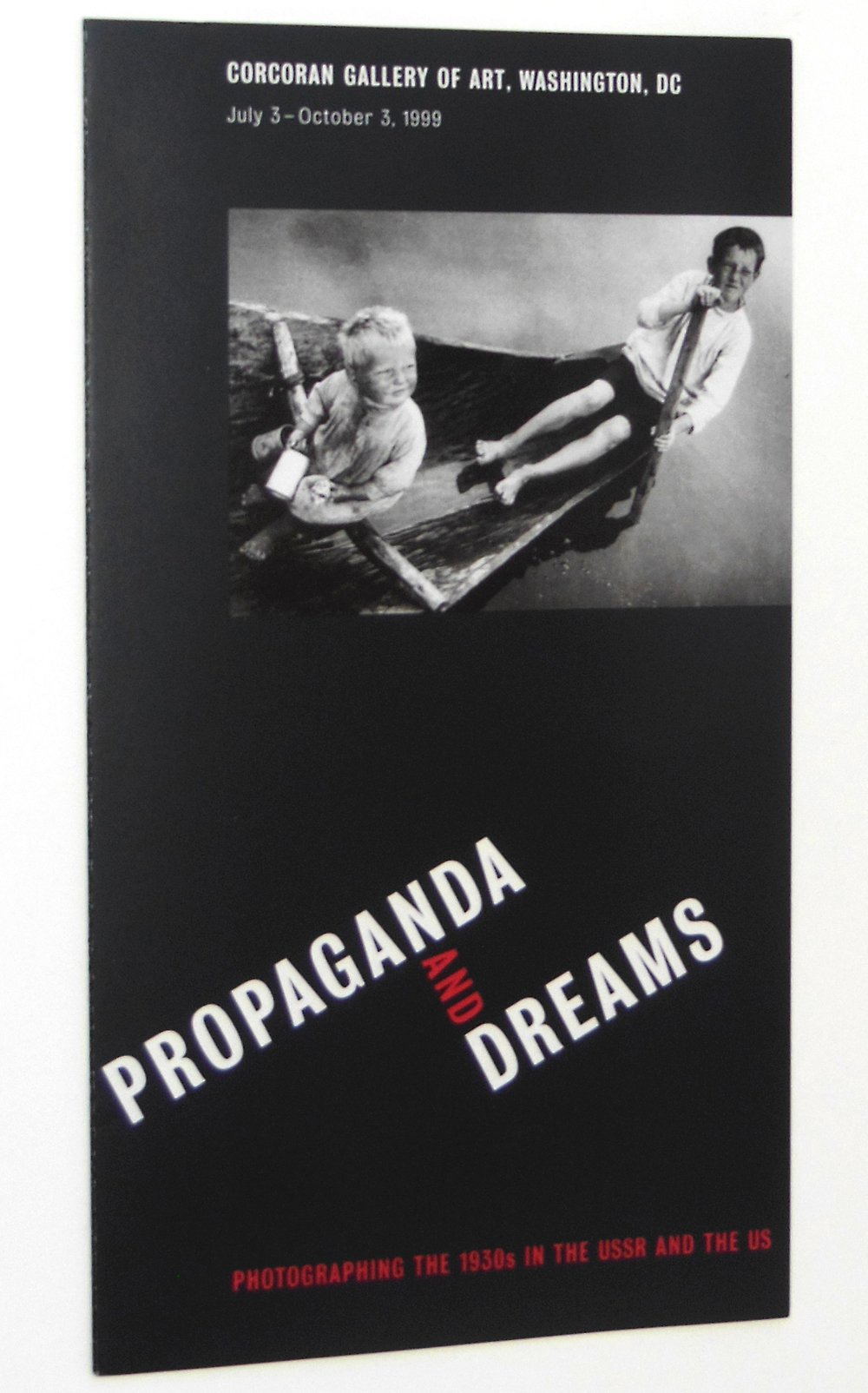 propaganda and dreams photographing the 1930s in the ussr and the us exhibition brochure