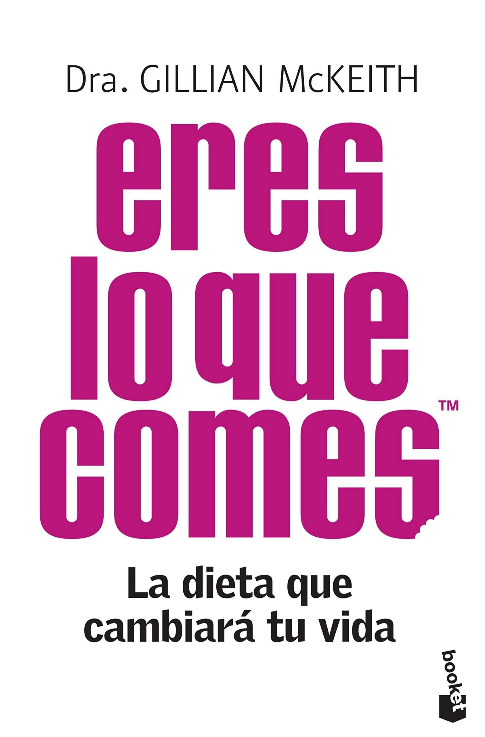 Eres Lo Que Comes La Dieta Que Cambiará Tu Vida Amazon Co Uk Dra Gillian Mckeith 9788408104285 Books