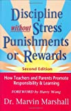 Discipline Without Stress, Punishments, or Rewards 2nd Ed, Marvin Marshall, 0970060629