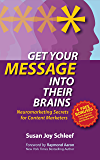 Get Your Message Into Their Brains: Neuromarketing Secrets for Content Marketers