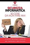 Sicurezza informatica. 10 cose da non fare mai