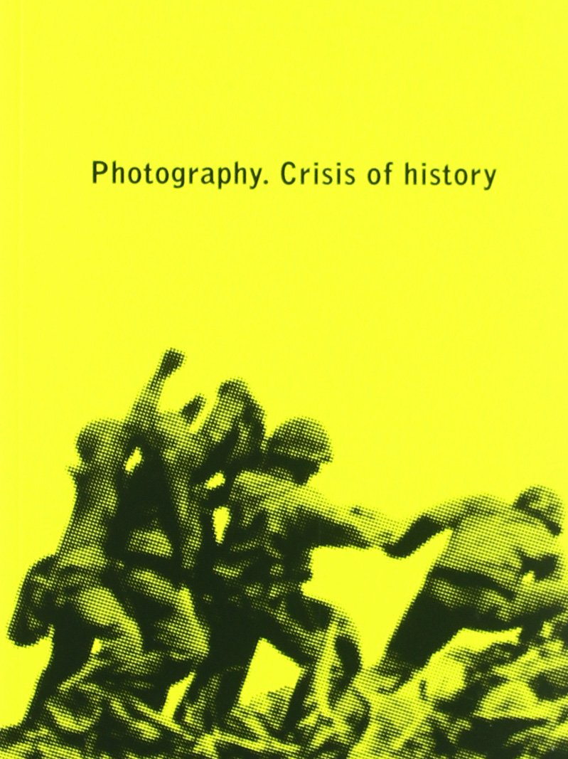 PHOTOGRAPHY - CRISIS OF HISTORY by Brand: Actar