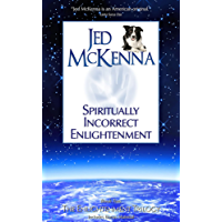 Spiritually Incorrect Enlightenment (The Enlightenment Trilogy Book 2) (English Edition)