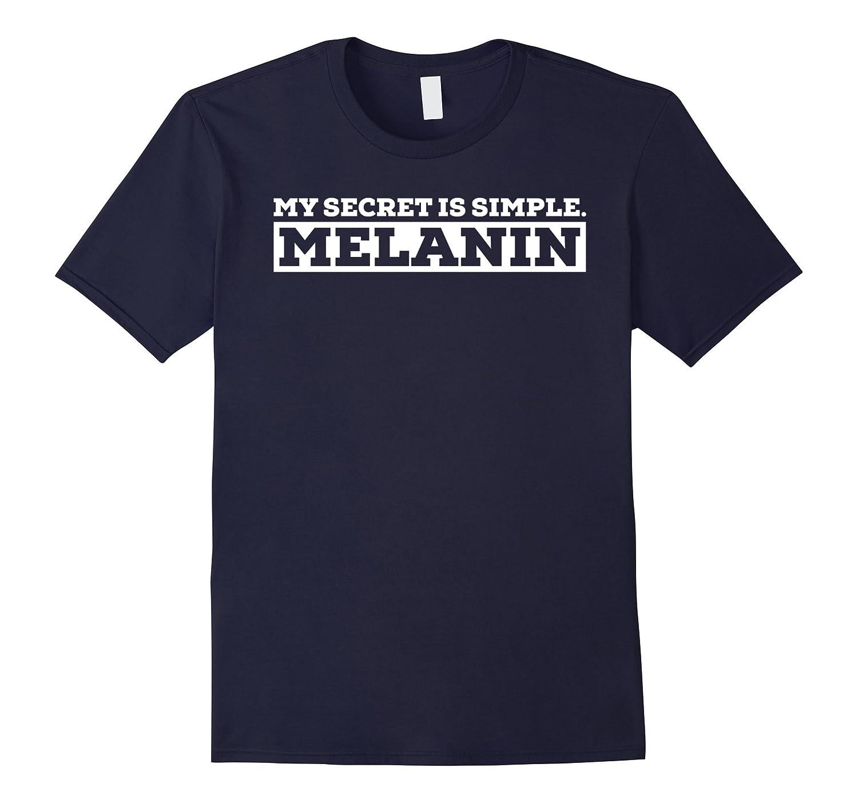 My Secret Is Simple MELANIN T-Shirt-TH