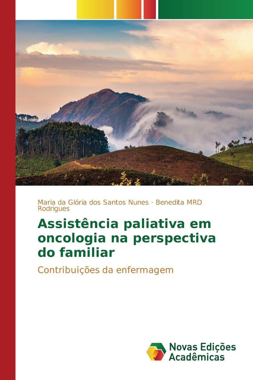 Download Assistência paliativa em oncologia na perspectiva do familiar (Portuguese Edition) PDF ePub ebook