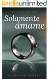 Solamente Ámame (You make me feel nº 1)
