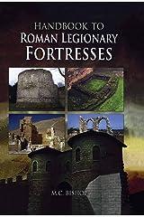 Handbook to Roman Legionary Fortresses Kindle Edition
