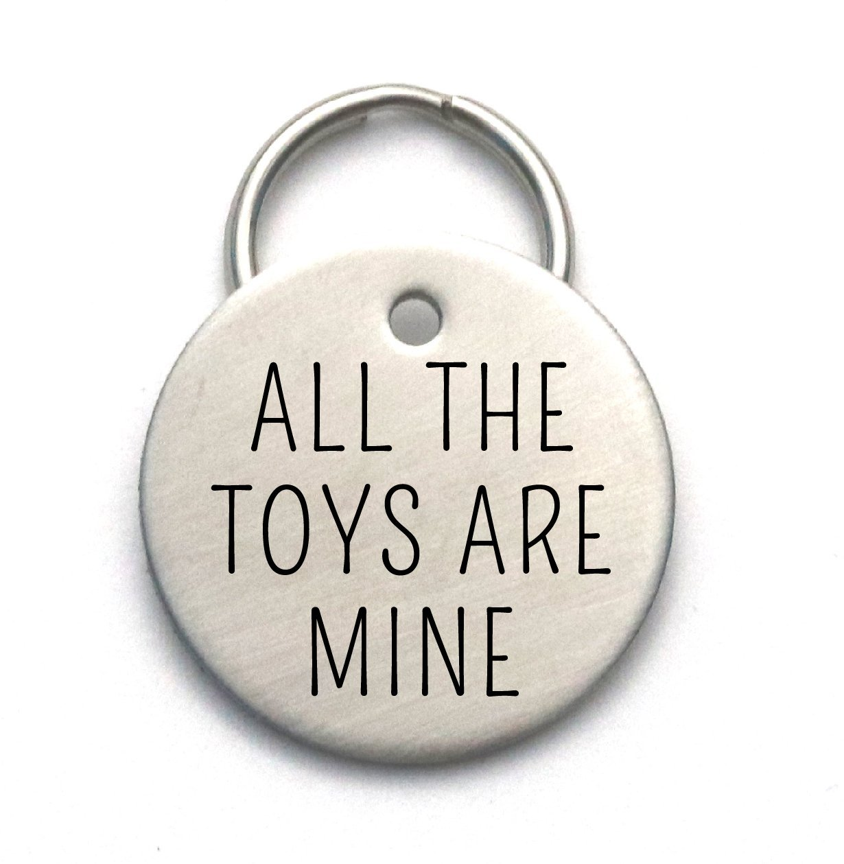 Funny Dog Tag - Cute Metal Pet ID - Strong, Engraved, Customized - All The Toys Are Mine by Critter Bling