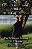 Living in a Body With a Mind of its Own: The Emotional Journey of Dystonia