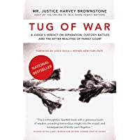 Tug of War: A Judge`s Verdict on Separation, Custody Battles, and the Bitter Realities of Family Court