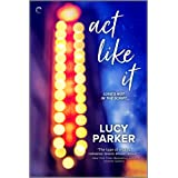 Act Like It: An Enemies-to-Lovers Romance (London Celebrities Book 1)