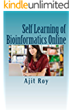Self Learning of Bioinformatics Online: Online learning,tutorial,Video,Blog,Social Media (English Edition)
