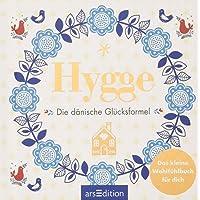 Hygge - Die dänische Glücksformel: Das kleine Wohlfühlbuch für dich
