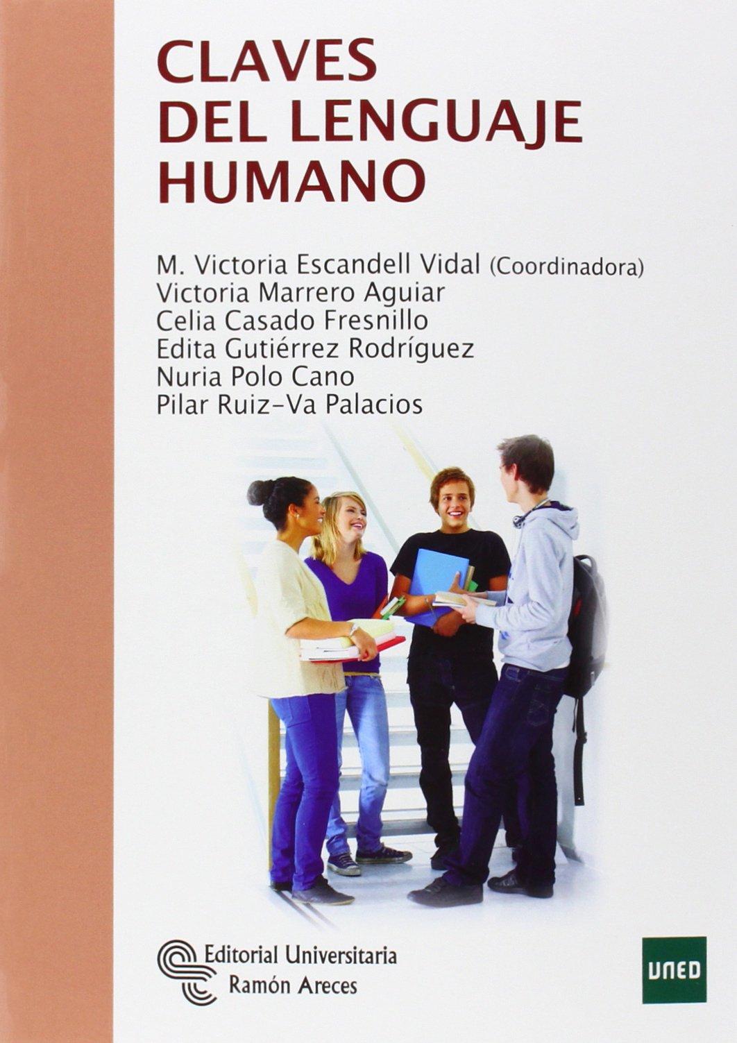 Claves del Lenguaje Humano (Manuales): Amazon.es: Mª Victoria Escandell  Vidal, Victoria Marrero Aguiar, Celia Casado Fresnillo, Edita Gutiérrez  Rodríguez, ...