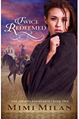 Twice Redeemed (The Jericho Resistance Book 2) Kindle Edition